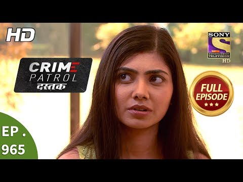 Crime Patrol Dastak - Ep 965 - Full Episode - 29th January, 2019