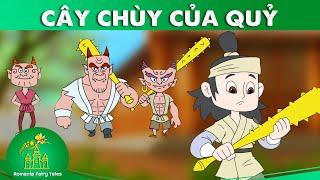 CÂY CHÙY CỦA QUỶ - Truyện cổ tích - phim hoạt hình hay nhất - khoảnh khắc kỳ diệu