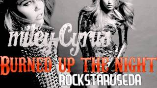 Burned up the Night - Miley Cyrus - New Song (2011)
