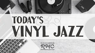 Today's Vinyl JAZZ - Relaxing instrumental Cafe Music BGM