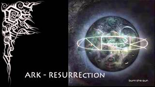 Ark - Resurrection