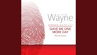 Gave Me One More Day (feat. Eric Thomas)