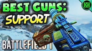 Battlefield 1: BEST GUNS ~ SUPPORT   Top 6 Best Support Weapons in BF1 (2018)