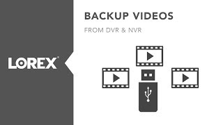 How to backup and export videos from DVRs and NVRs