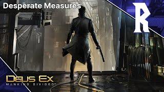 Deus Ex: Mankind Divided - Desperate Measures [Stream VOD]