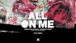 Armin Van Buuren & Brennan Heart Ft Andreas Moe - All On Me (Moti Remix) Ft Andreas Moe video