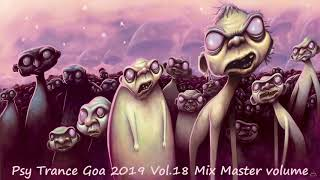 Psy Trance Goa 2019 Vol 18 Mix Master volume