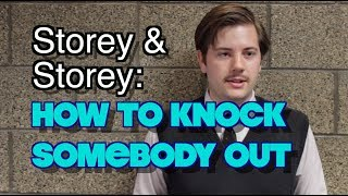 Storey & Storey- EP1-How to Knock Somebody Out