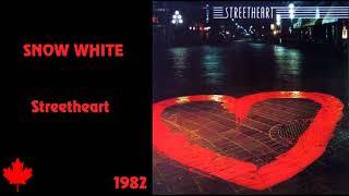 Streetheart - Snow White