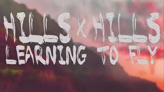 """Hills x Hills - """"Learning To Fly"""" (Tom Petty Cover)"""