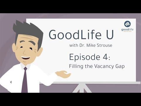 GoodLife U Episode 4: Filling the Vacancy Gap