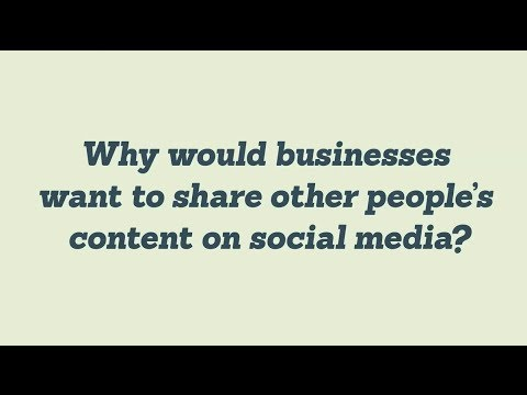 The Business Benefits to Sharing Others Content [video]