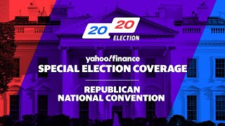 Republican National Convention Coverage Day 4: Yahoo Finance