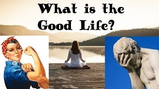 How to live The Good Life? | A History of Philosophy