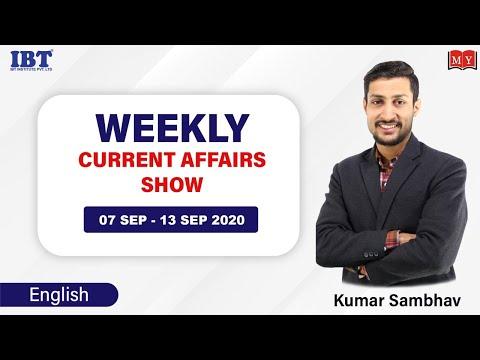 Weekly Current Affairs Show || 07 Sep - 13 Sep 2020 || By Kumar Sambhav Sir