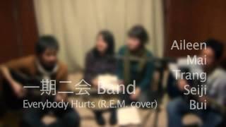 REM - Everybody Hurts by 一期一会