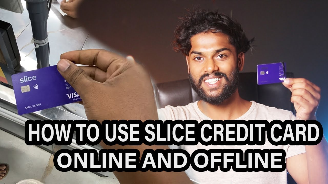 HOW TO USE SLICE CREDIT CARD - ONLINE AND OFFLINE - CREDIT CARD FOR STUDENTS - INSTANT APPROVAL thumbnail