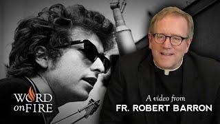 Bishop Robert Barron on Bob Dylan