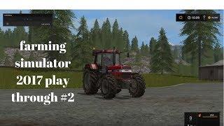 |farming simulator 2017| play through #2