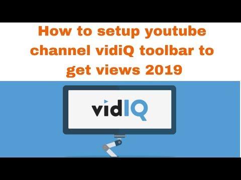 How to setup youtube channel vidiQ toolbar to get views 2019