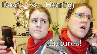 Deaf Vs Hearing Cultures!