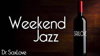 Weekend Jazz • 3 Hours Smooth Jazz Saxophone Instrumental Music for Relaxing and Study