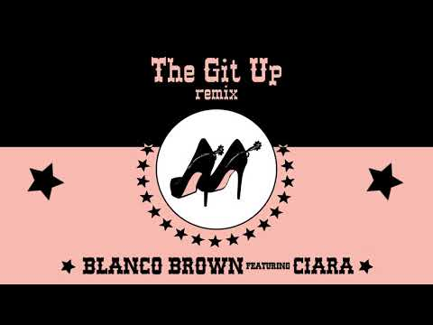 Blanco Brown - The Git Up (feat. Ciara) [Remix] [Official Audio]