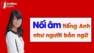 Nối âm tiếng Anh như người bản ngữ [Livestream]