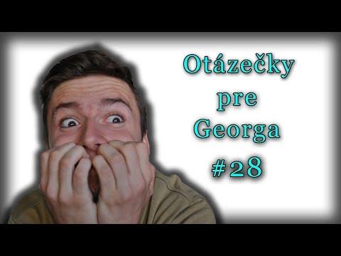 Otázečky pre Georga #28   NIEČO ČO NEVIETE