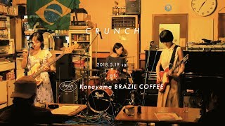 CRUNCH Live at Kanayama BRAZIL COFFEE