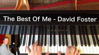 The Best Of Me - David Foster / Barry Manilow / Cliff Richard & Olivia Newton John - Piano Cover