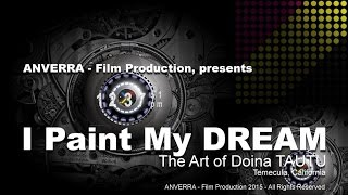 ANVERRA - Film Production - I Paint My DREAM - The Art of Doina TAUTU...