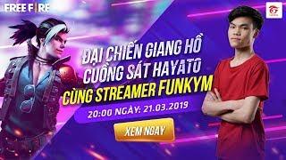 [Livestream] Đại chiến Giang Hồ Cuồng Sát Hayato cùng streamer FunkyM