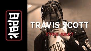 Travis Scott type beat 'STRAIGHT UP' (2015) Prod by BRBK