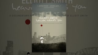 Elliott Smith - Heaven Adores You