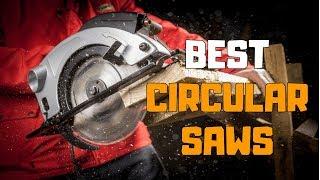 Best Circular Saws in 2020 - Top 8 Circular Saw Picks