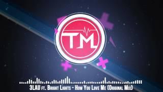 3LAU ft. Bright Lights - How You Love Me (Original Mix)