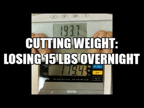 Video Cutting Weight: Losing 15 Pounds Overnight