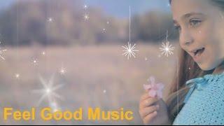 Feel Good Song & Feel Good Music: 1 Hour Feel Good Songs Playlist Mix 2017