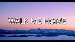 Pink   Walk Me Home (Lyrics)