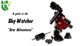 "A guide to the Sky-Watcher ""Star Adventurer"""