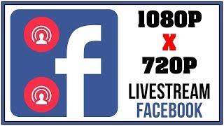 Livestream Facebook 1080p x 720p