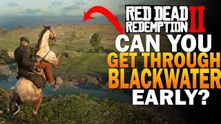 Can We Get Through Blackwater To New Austin Early?  Red Dead Redemption 2 Gameplay [RDR2]