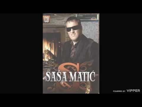 Sasa Matic - Ja samo slusam gospodara svog