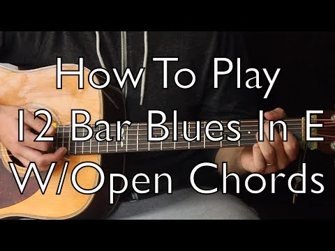 Easy Acoustic Blues - Play 12 bar blues with Open Chords