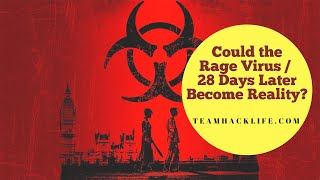 Could the Rage Virus from 28 Days Later Actually Happen? Find out!