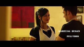 Mahiye Da Full Video  Husain  Latest Punjabi Song 2017  Husain