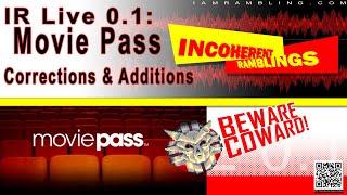 IR Live 0.1 Beware of Movie Pass Follow Up