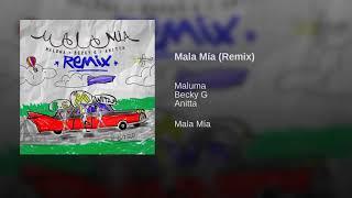 Mala Mía (Remix) Maluma , Anitta & Becky G