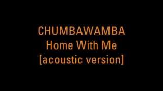 Chumbawamba - Home With Me [acoustic version]